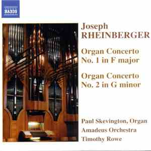 Joseph Rheinberger - Paul Skevington, Amadeus Orchestra, Timothy Rowe  - Organ Concerto No. 1 In F Major / Organ Concerto No. 2 In G Minor download flac mp3