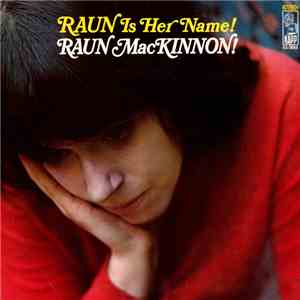 Raun MacKinnon! - Raun Is Her Name! download flac mp3