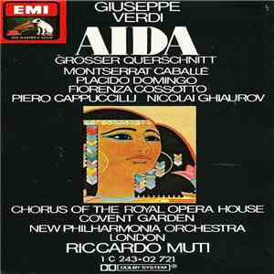 Verdi - Caballé, Domingo, Cossotto, Cappuccilli, Ghiaurov, Chorus Of The Royal Opera House, Covent Garden, New Philharmonia Orchestra, Riccardo Muti - Aida (Querschnitt) download flac mp3